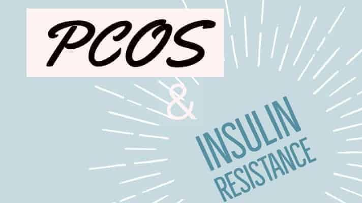 PCOS & Insulin resistance